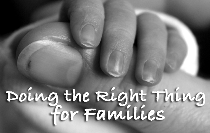 Doing the Right Thing for Families